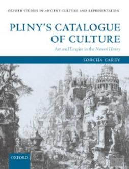Carey, Sorcha - Pliny´s Catalogue of Culture: Art and Empire in the Natural History, ebook