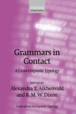 Aikhenvald, Alexandra Y. - Grammars in Contact: A Cross-Linguistic Typology, ebook