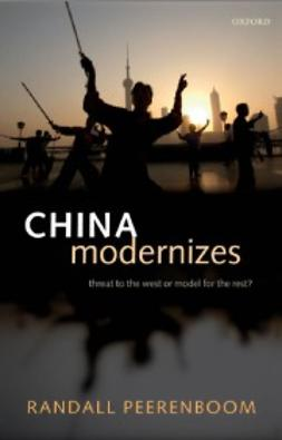 Peerenboom, Randall - China Modernizes: Threat to the West or Model for the Rest?, ebook