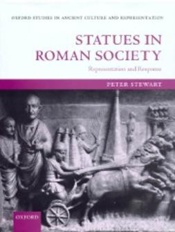 Stewart, Peter - Statues in Roman Society: Representation and Response, ebook