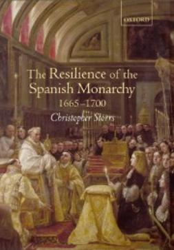 Storrs, Christopher - The Resilience of the Spanish Monarchy 1665-1700, e-bok