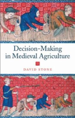 Stone, David - Decision-Making in Medieval Agriculture, ebook