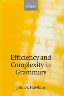 Hawkins, John A. - Efficiency and Complexity in Grammars, ebook