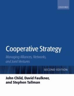 Child, John - Cooperative Strategy: Managing Alliances, Networks, and Joint Ventures, ebook