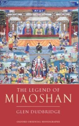 Dudbridge, Glen - The Legend of Miaoshan: Revised Edition, ebook