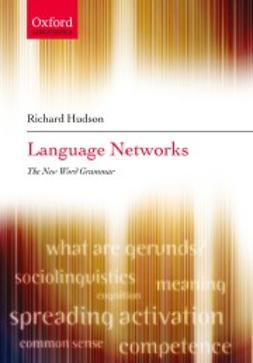 Hudson, Richard - Language Networks: The New Word Grammar, ebook