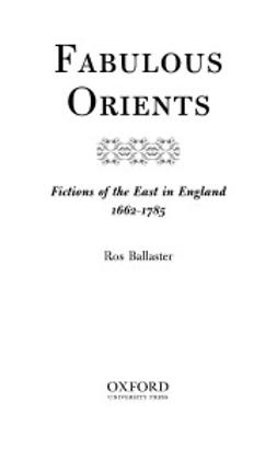 Ballaster, Ros - Fabulous Orients: Fictions of the East in England 1662-1785, ebook