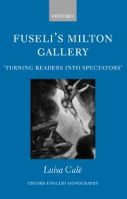 Cale, Luisa - Fuseli´s Milton Gallery: ´Turning Readers into Spectators´, ebook