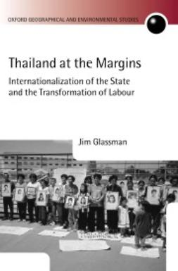 Glassman, Jim - Thailand at the Margins: Internationalization of the State and the Transformation of Labour, e-bok