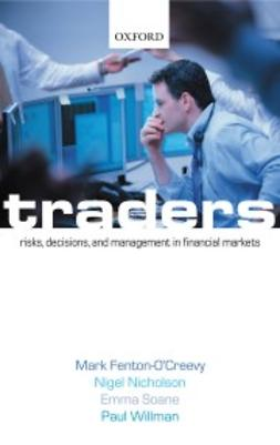 Fenton-O´Creev, Mark - Traders: Risks, Decisions, and Management in Financial Markets, ebook