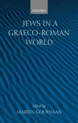 Goodman, Martin - Jews in a Graeco-Roman World, ebook