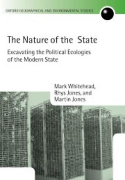 Jones, Martin - The Nature of the State: Excavating the Political Ecologies of the Modern State, e-bok