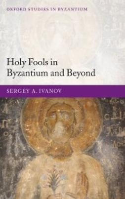 Franklin, Simon - Holy Fools in Byzantium and Beyond, e-bok