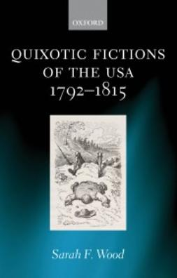 Wood, Sarah F. - Quixotic Fictions of the USA 1792-1815, e-kirja