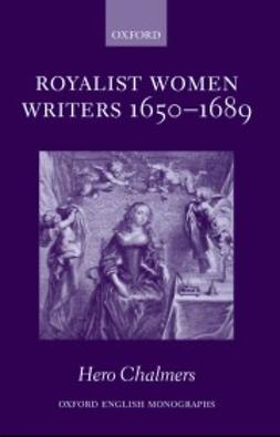 Chalmers, Hero - Royalist Women Writers, 1650-1689, e-kirja