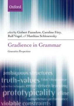 Fanselow, Gisbert - Gradience in Grammar: Generative Perspectives, ebook