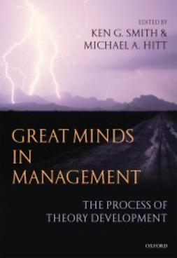 Hitt, Michael A. - Great Minds in Management: The Process of Theory Development, ebook