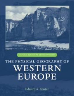 Koster, Eduard A. - The Physical Geography of Western Europe, e-kirja