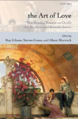 Gibson, Roy - The Art of Love: Bimillennial Essays on Ovid´s Ars Amatoria and Remedia Amoris, e-kirja