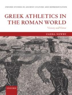 Newby, Zahra - Greek Athletics in the Roman World: Victory and Virtue, ebook