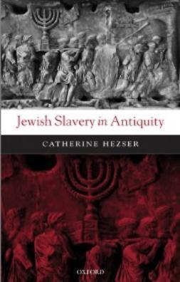 Hezser, Catherine - Jewish Slavery in Antiquity, ebook