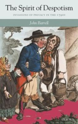 Barrell, John - The Spirit of Despotism: Invasions of Privacy in the 1790s, ebook