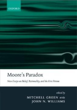 Moore´s Paradox: New Essays on Belief, Rationality, and the First Person