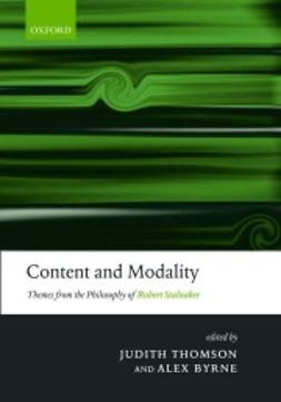 Byrne, Alex - Content and Modality: Themes from the Philosophy of Robert Stalnaker, ebook