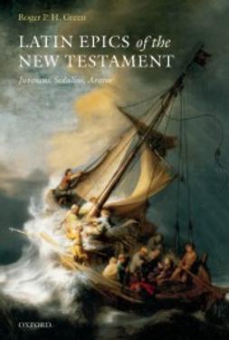 Green, Roger P. H. - Latin Epics of the New Testament: Juvencus, Sedulius, Arator, ebook