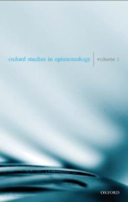 Gendler, Tamar Szabo - Oxford Studies in Epistemology Volume 1, ebook