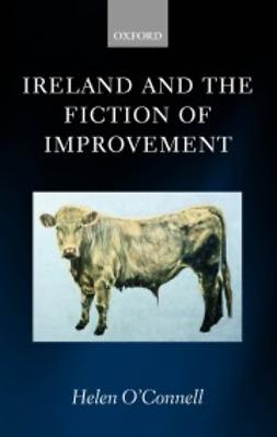 O´Connell, Helen - Ireland and the Fiction of Improvement, e-kirja