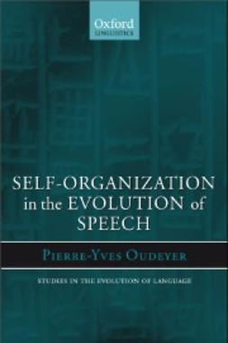Hurford, James R. - Self-Organization in the Evolution of Speech, ebook