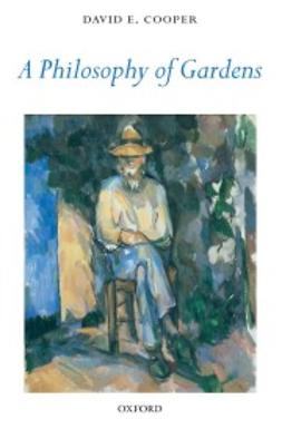 Cooper, David E. - A Philosophy of Gardens, ebook