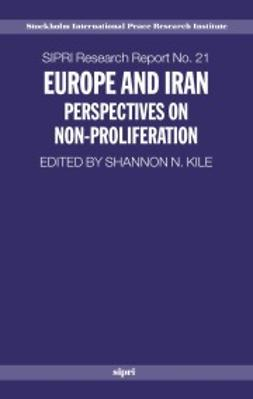 Kile, Shannon N. - Europe and Iran: Perspectives on Non-Proliferation, ebook