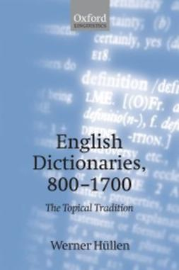 HÜllen, Werner - English Dictionaries, 800-1700: The Topical Tradition, ebook