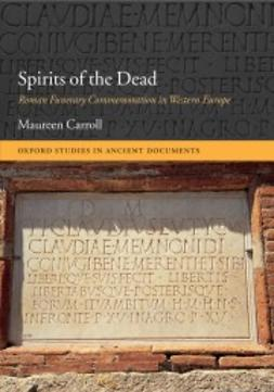 Carroll, Maureen - Spirits of the Dead: Roman Funerary Commemoration in Western Europe, e-bok