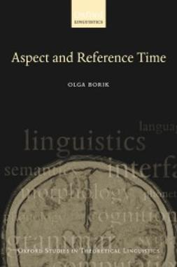 Borik, Olga - Aspect and Reference Time, e-bok