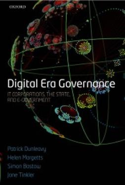 Bastow, Simon - Digital Era Governance: IT Corporations, the State, and e-Government, ebook