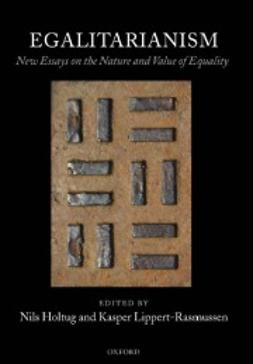 Holtug, Nils - Egalitarianism: New Essays on the Nature and Value of Equality, ebook