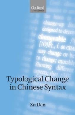 Xu, Dan - Typological Change in Chinese Syntax, ebook