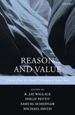 Pettit, Philip - Reason and Value: Themes from the Moral Philosophy of Joseph Raz, ebook