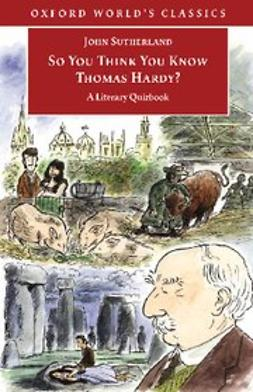 Sutherland, John - So You Think You Know Thomas Hardy? : A Literary Quizbook, ebook
