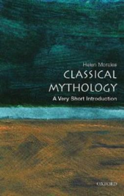 Morales, Helen - Classical Mythology: A Very Short Introduction, e-kirja