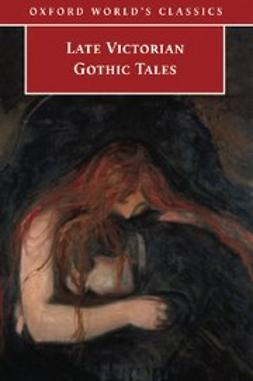 Luckhurst, Roger - Late Victorian Gothic Tales, ebook