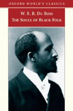 Du Bois, W. E. B. - The Souls of Black Folk, ebook
