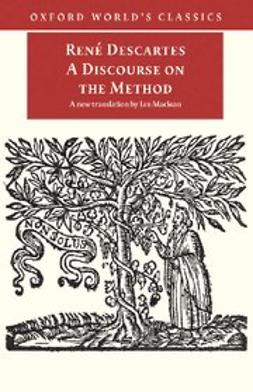 , René Descartes - A Discourse on the Method, e-bok