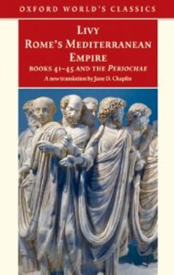 Chaplin, Jane D. - Rome's Mediterranean Empire : Books 41-45 and the Periochae, ebook
