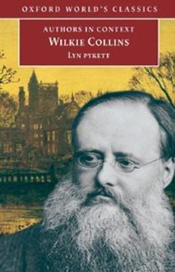 Pykett, Lyn - Wilkie Collins (Authors in Context), e-bok