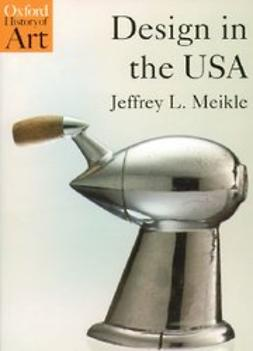 Meikle, Jeffrey L. - Design in the USA, ebook