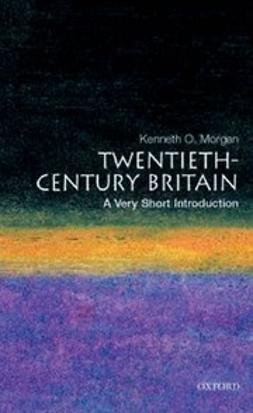 Morgan, Kenneth O. - Twentieth-Century Britain: A Very Short Introduction, ebook